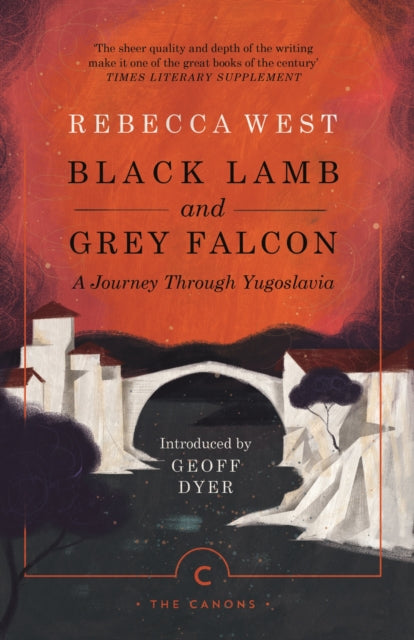 Black Lamb and Grey Falcon : A Journey Through Yugoslavia-9781786891631