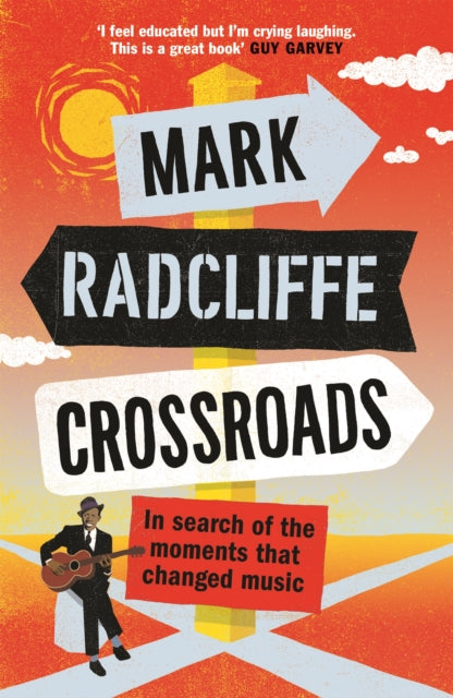 Crossroads : In Search of the Moments that Changed Music-9781786898173