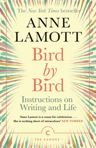 Bird by Bird : Instructions on Writing and Life-9781786898555
