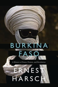 Burkina Faso : A History of Power, Protest, and Revolution-9781786991355