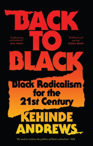 Back to Black : Black Radicalism for the 21st Century-9781786992772