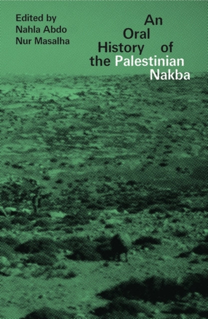 An Oral History of the Palestinian Nakba-9781786993502