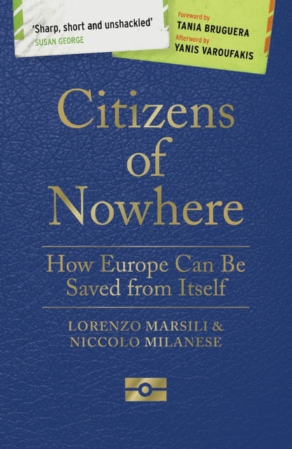 Citizens of Nowhere : How Europe Can Be Saved from Itself-9781786993694