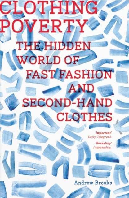 Clothing Poverty : The Hidden World of Fast Fashion and Second-Hand Clothes-9781786997371
