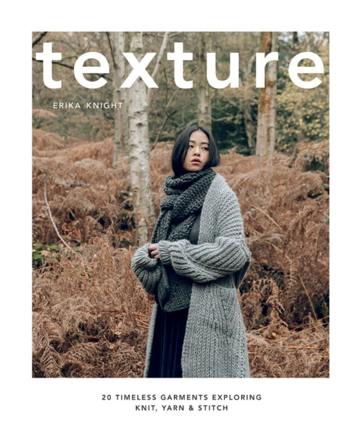 Texture : 20 timeless garments exploring knit, yarn & stitch-9781787131750