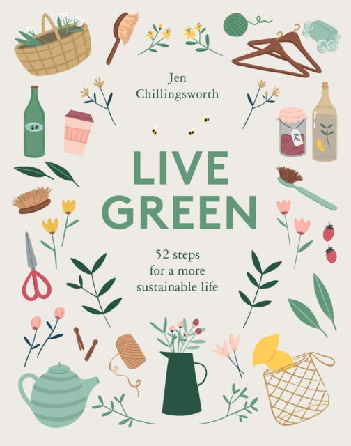 Live Green : 52 steps for a more sustainable life-9781787133198