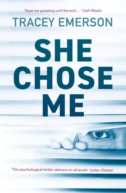 She Chose Me : Intelligent psychological thriller that will keep you guessing...-9781787198739