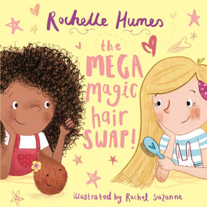 The Mega Magic Hair Swap! : The debut book from TV personality, Rochelle Humes-9781787413757