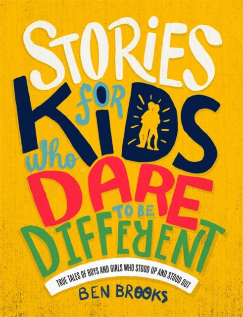 Stories for Kids Who Dare to be Different-9781787476523