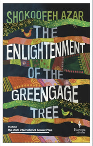 The Enlightenment of the Greengage Tree: SHORTLISTED FOR THE INTERNATIONAL BOOKER PRIZE 2020-9781787702110