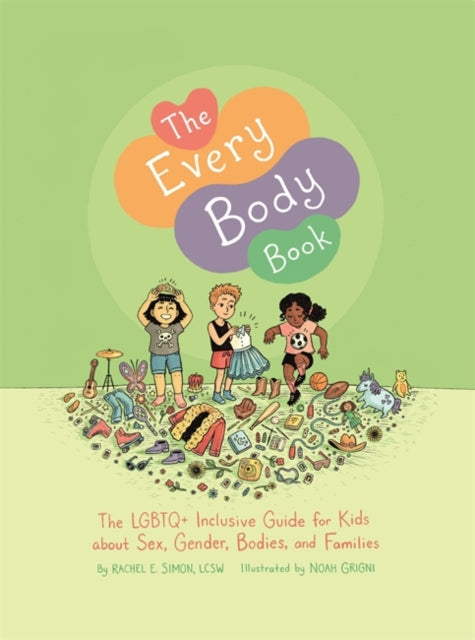 The Every Body Book : The Lgbtq+ Inclusive Guide for Kids About Sex, Gender, Bodies, and Families-9781787751736