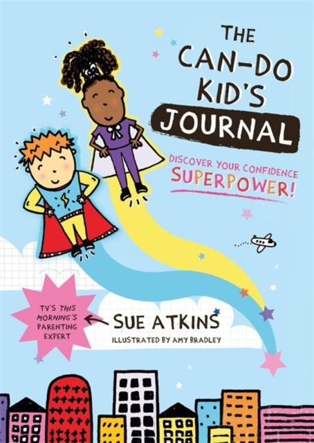 The Can-Do Kid's Journal : Discover Your Confidence Superpower!-9781787752719