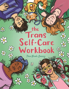 The Trans Self-Care Workbook : A Coloring Book and Journal for TRANS and Non-Binary People-9781787753433