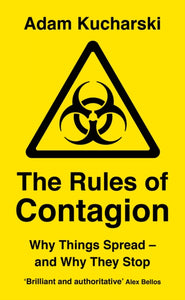 The Rules of Contagion : Why Things Spread - and Why They Stop-9781788160193