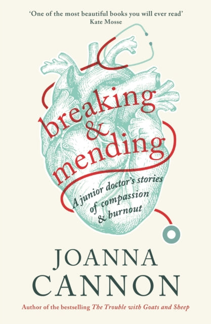 Breaking & Mending : A junior doctor's stories of compassion & burnout-9781788160575