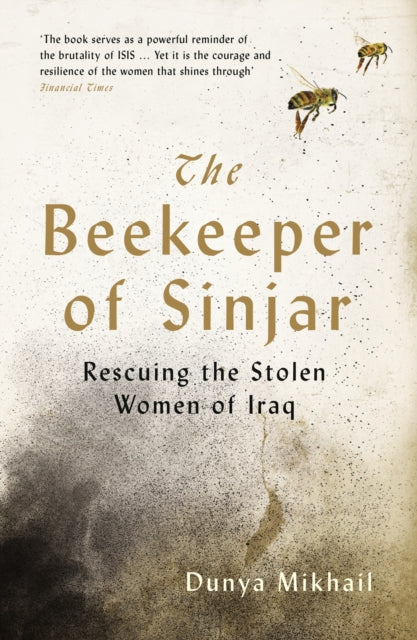 The Beekeeper of Sinjar : Rescuing the Stolen Women of Iraq-9781788161299