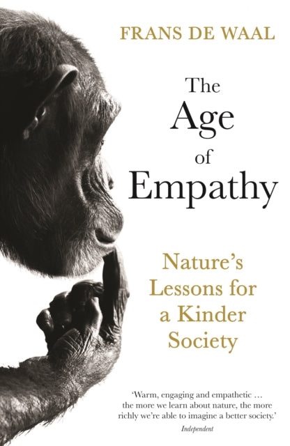 The Age of Empathy : Nature's Lessons for a Kinder Society-9781788164443