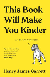 This Book Will Make You Kinder : An Empathy Handbook-9781788165488