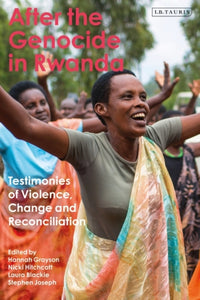 After the Genocide in Rwanda : Testimonies of Violence, Change and Reconciliation-9781788318280