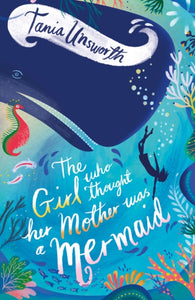 The Girl Who Thought Her Mother Was a Mermaid-9781788541688