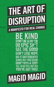 The Art of Disruption : A Manifesto For Real Change-9781788702904