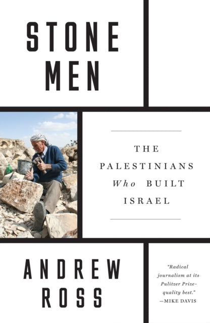 Stone Men : The Palestinians Who Built Israel-9781788730266