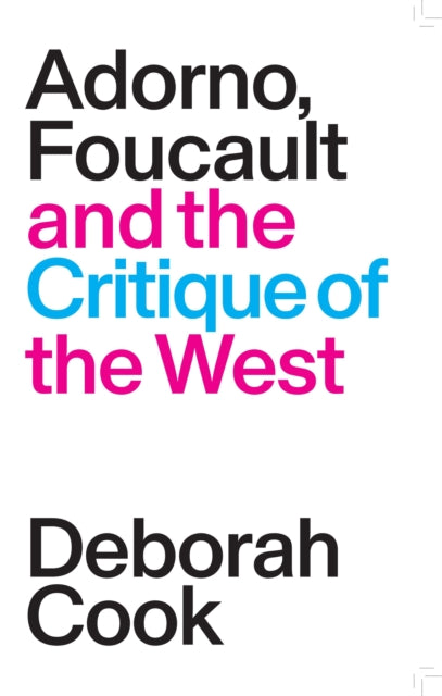 Adorno, Foucault and the Critique of the West-9781788730822