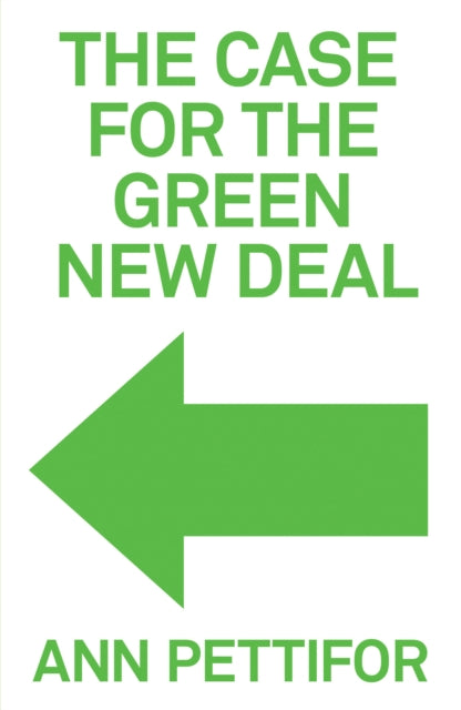 The Case for the Green New Deal-9781788739528