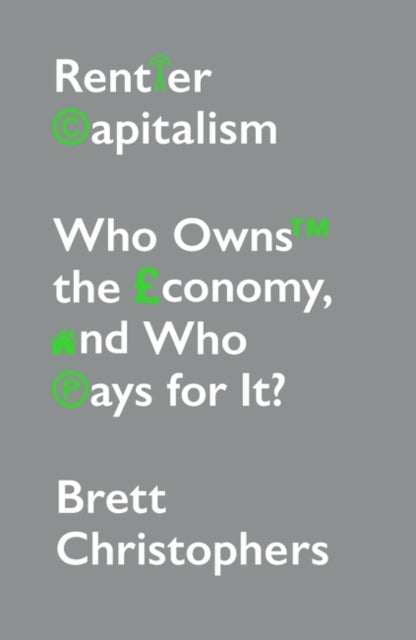 Rentier Capitalism : Who Owns the Economy, and Who Pays for It?-9781788739726