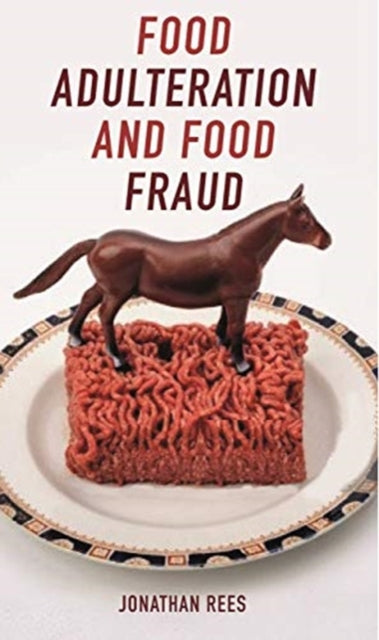 Food Adulteration and Food Fraud-9781789141948