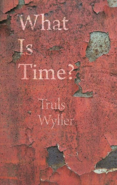 What Is Time? : An Enquiry-9781789142365