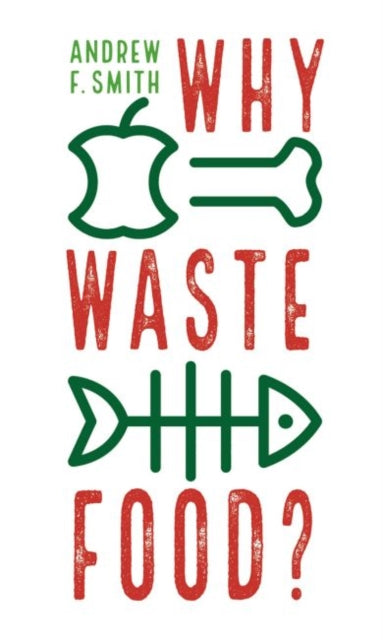 Why Waste Food?-9781789143447