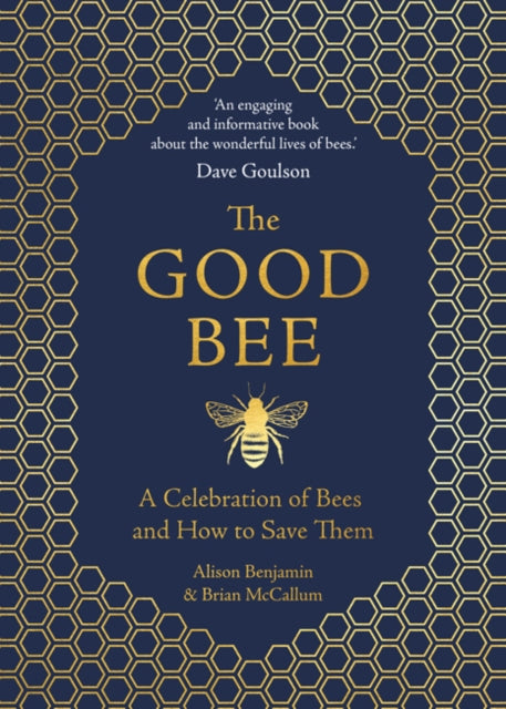 The Good Bee : A Celebration of Bees - And How to Save Them-9781789290837