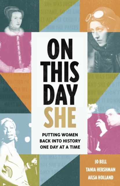 On This Day She : Putting Women Back Into History, One Day At A Time-9781789462715