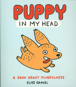 Puppy in My Head : A Book About Mindfulness-9781789561197