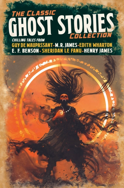 The Classic Ghost Stories Collection : Chilling Tales from Guy de Maupassant, M. R. James, Edith Wharton, E. F. Benson, Sheridan Le Fanu, Henry James-9781838574017