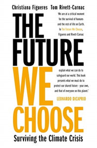 The Future We Choose: Surviving the Climate Crisis-9781838770822