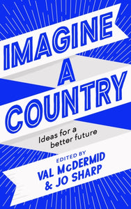 Imagine A Country : Ideas for a Better Future-9781838851699