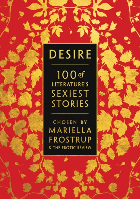 Desire : 100 of Literature's Sexiest Stories-9781838939038