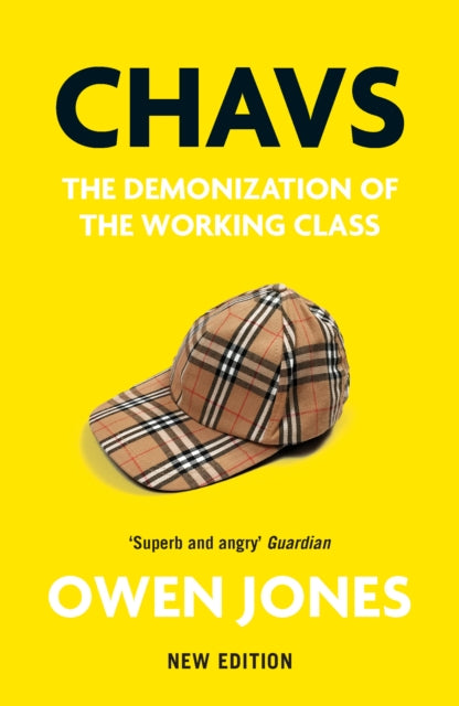 Chavs : The Demonization of the Working Class-9781839760921