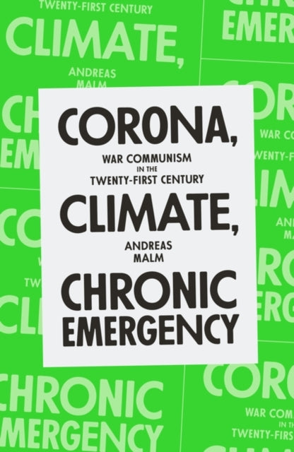 Corona, Climate, Chronic Emergency : War Communism in the Twenty-First Century-9781839762154
