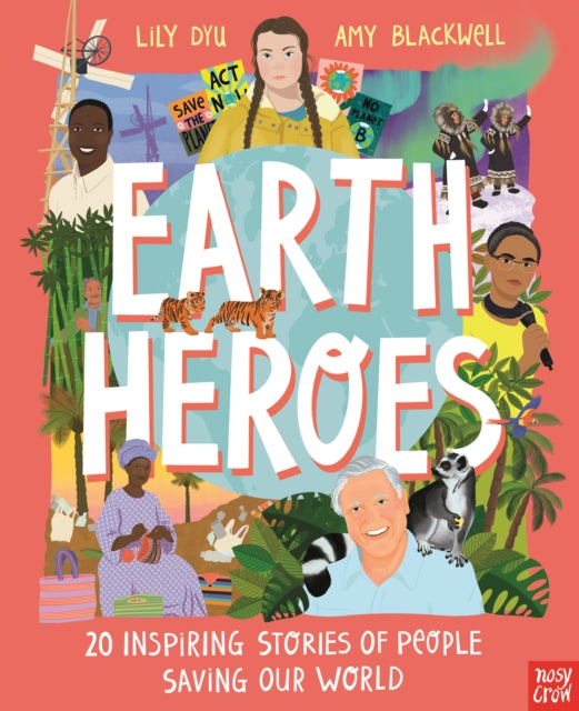 Earth Heroes: Twenty Inspiring Stories of People Saving Our World-9781839940163