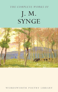The Complete Works of J.M. Synge-9781840221510