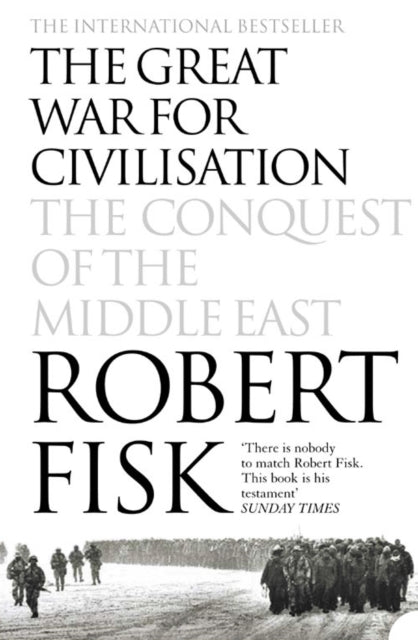 The Great War for Civilisation : The Conquest of the Middle East-9781841150086
