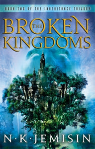 The Broken Kingdoms : Book 2 of the Inheritance Trilogy-9781841498188