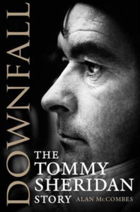 Downfall : The Tommy Sheridan Story-9781841587592