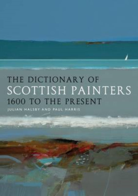 The Dictionary of Scottish Painters : 1600 to the Present-9781841588827