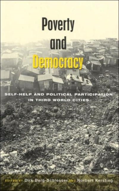 Poverty and Democracy : Self-Help and Political Participation in Third World Cities-9781842772058