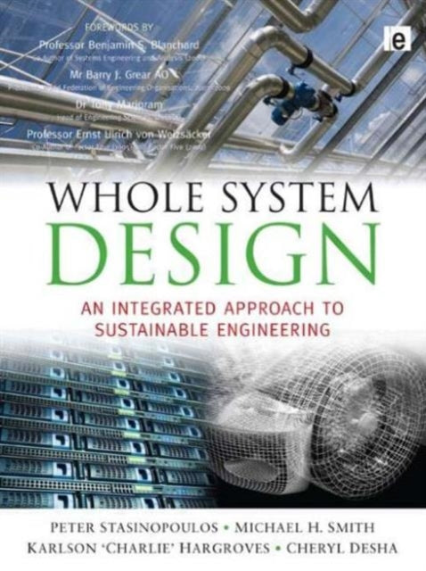 Whole System Design : An Integrated Approach to Sustainable Engineering-9781844076437
