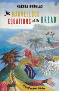 The Marvellous Equations of the Dread : A Novel in Bass Riddim-9781845233327